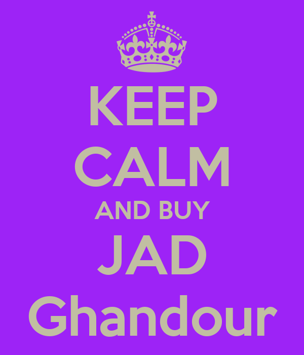 KEEP CALM AND BUY JAD Ghandour