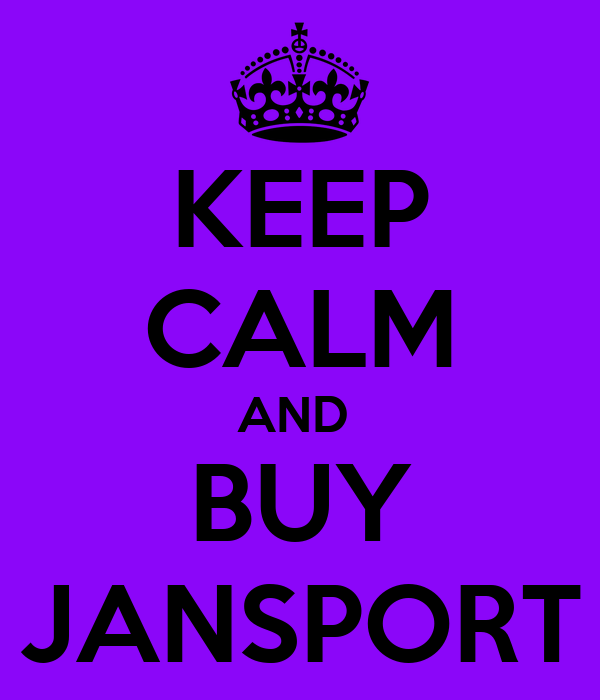 KEEP CALM AND  BUY JANSPORT