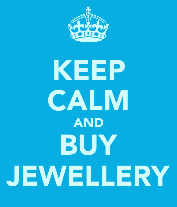 KEEP CALM AND BUY JEWELLERY
