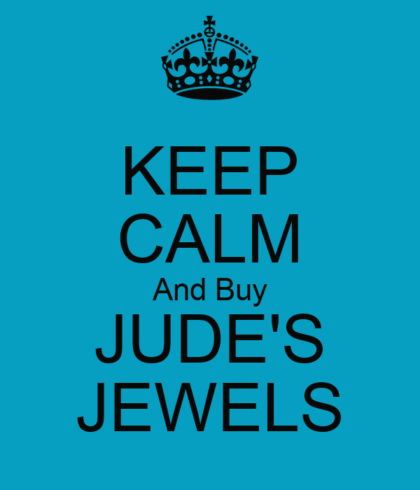 KEEP CALM And Buy JUDE'S JEWELS