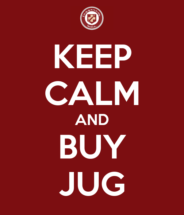 KEEP CALM AND BUY JUG