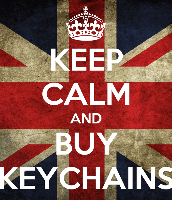 KEEP CALM AND BUY KEYCHAINS