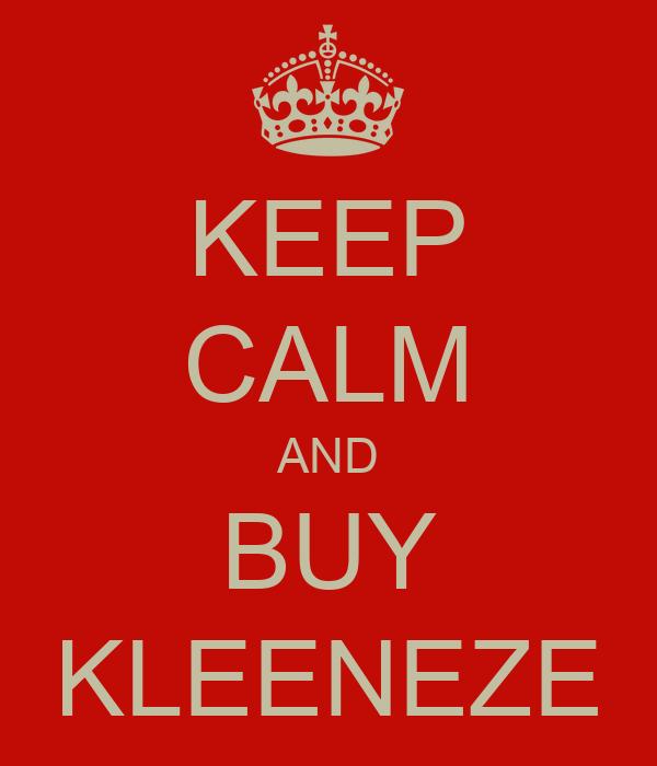 KEEP CALM AND BUY KLEENEZE