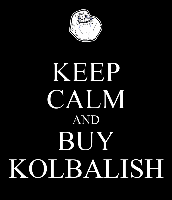 KEEP CALM AND BUY KOLBALISH