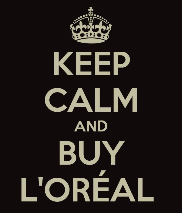 KEEP CALM AND BUY L'ORÉAL