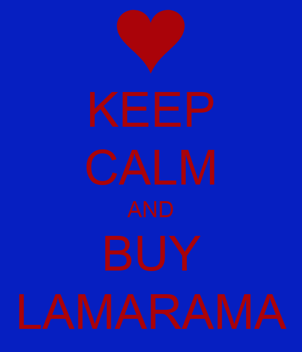 KEEP CALM AND BUY LAMARAMA
