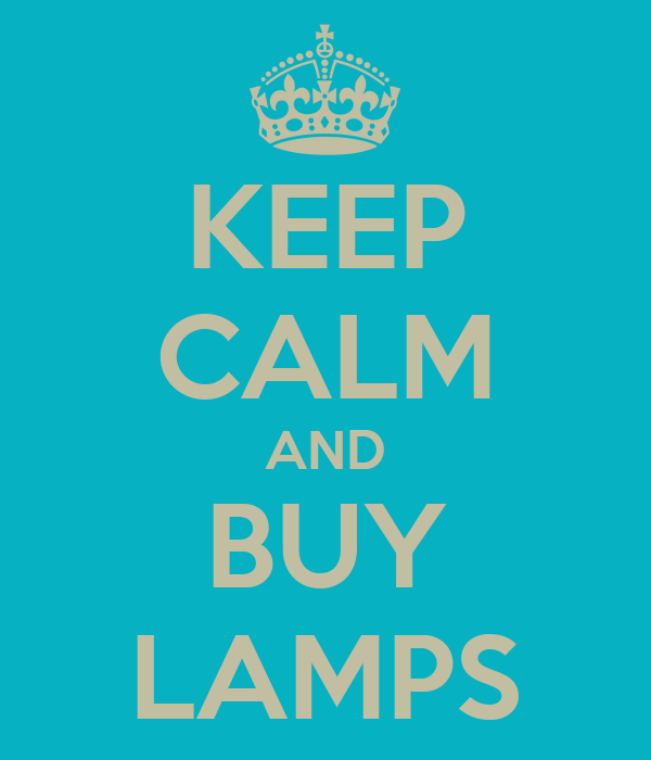 KEEP CALM AND BUY LAMPS