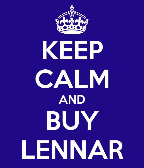 KEEP CALM AND BUY LENNAR