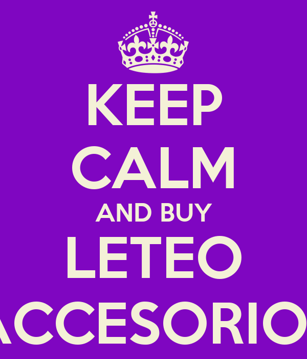 KEEP CALM AND BUY LETEO ACCESORIOS