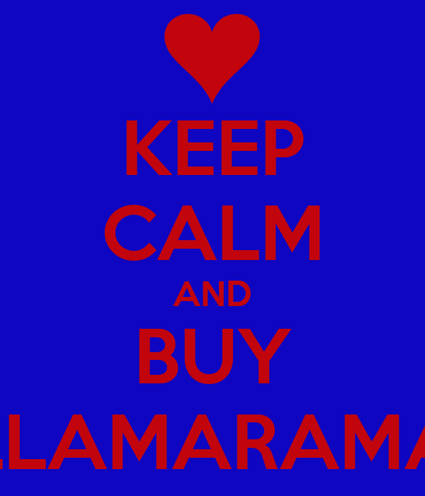 KEEP CALM AND BUY LLAMARAMA