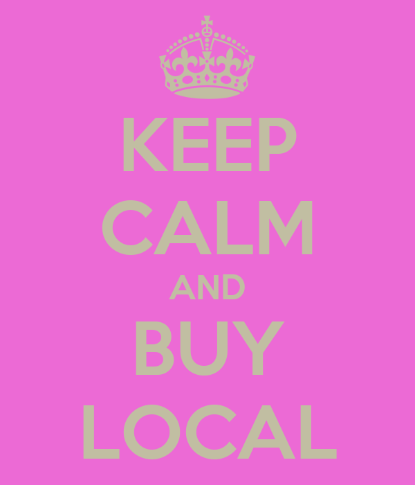 KEEP CALM AND BUY LOCAL