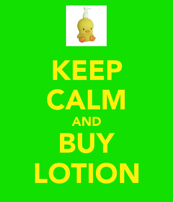 KEEP CALM AND BUY LOTION