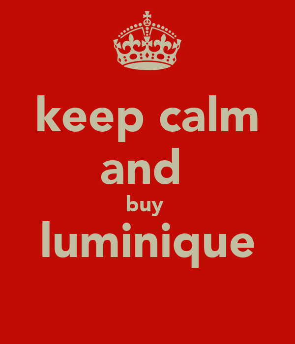 keep calm and  buy  luminique