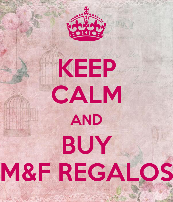 KEEP CALM AND BUY M&F REGALOS