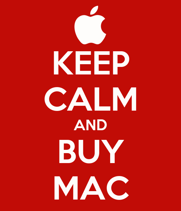 KEEP CALM AND BUY MAC