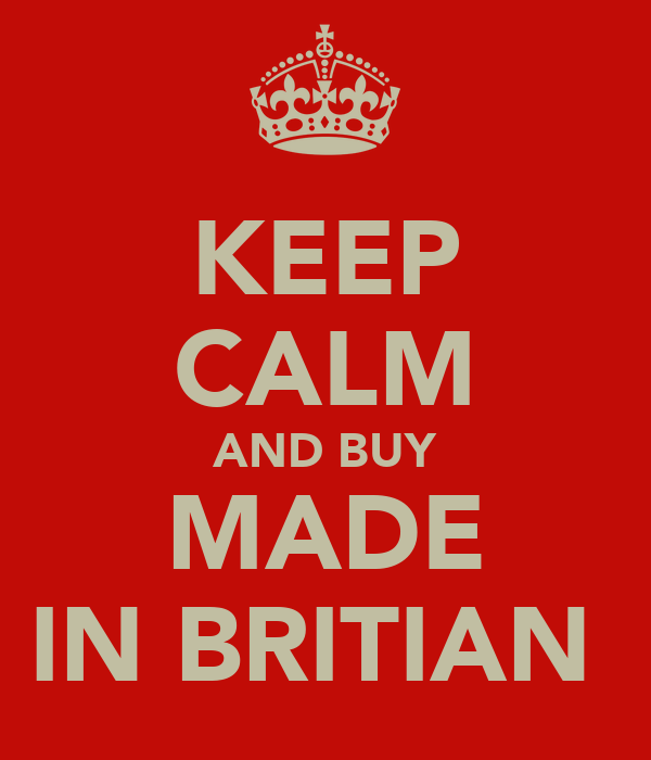 KEEP CALM AND BUY MADE IN BRITIAN