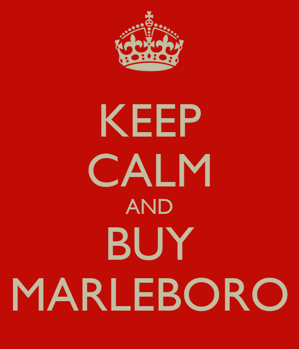 KEEP CALM AND BUY MARLEBORO