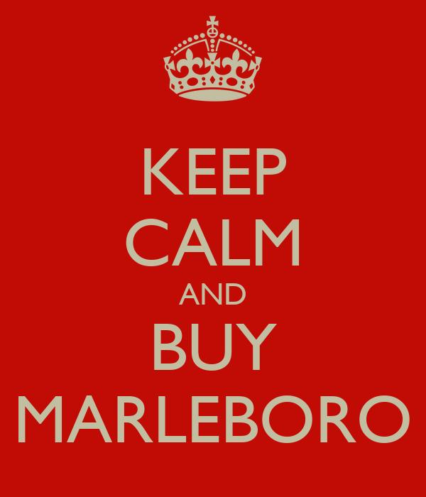 KEEP CALM AND BUY MARLEBORO