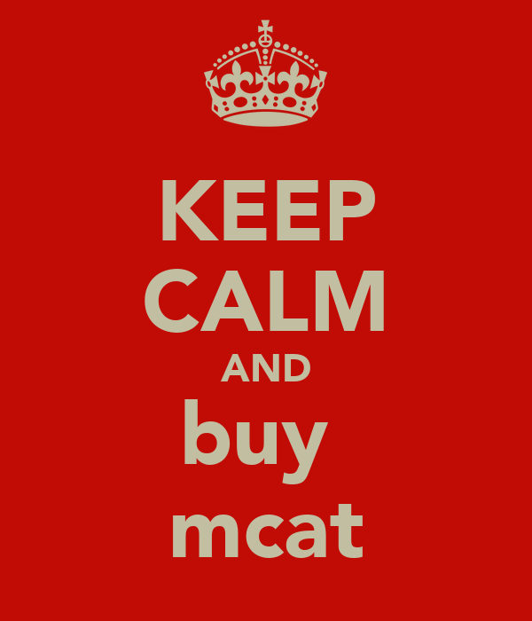 KEEP CALM AND buy  mcat