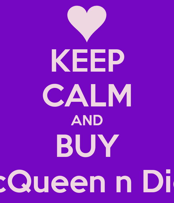 KEEP CALM AND BUY McQueen n DioR