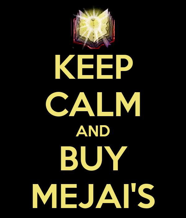 KEEP CALM AND BUY MEJAI'S