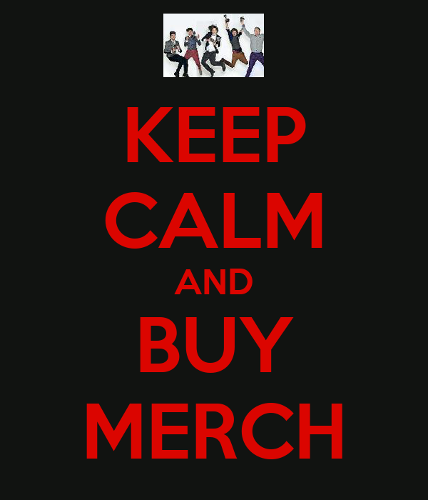 KEEP CALM AND BUY MERCH