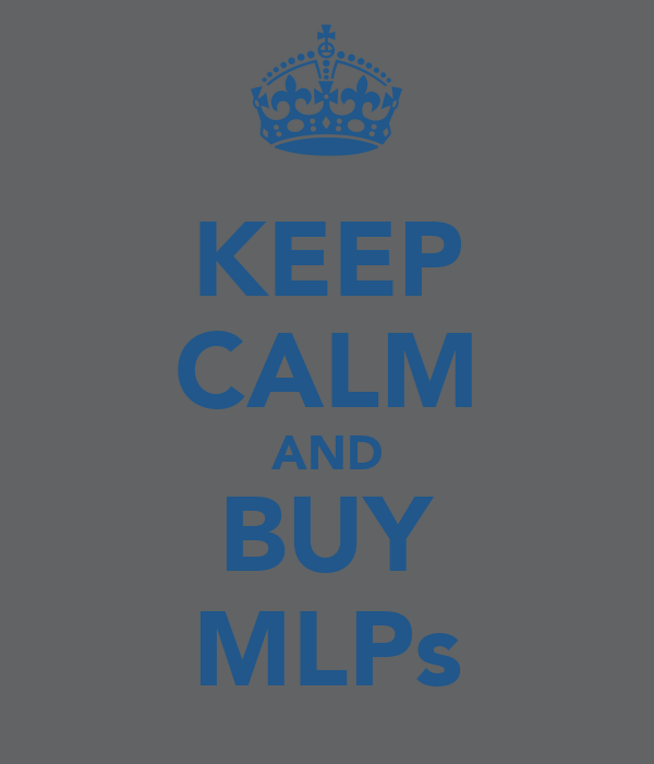 KEEP CALM AND BUY MLPs