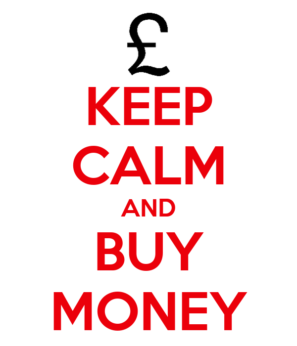 KEEP CALM AND BUY MONEY