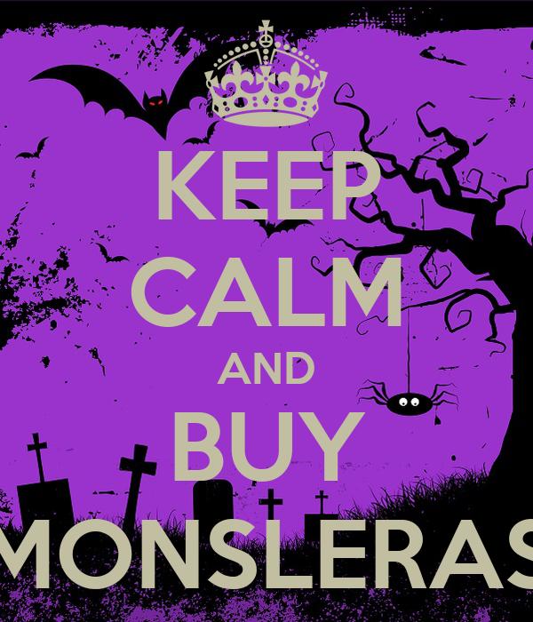KEEP CALM AND BUY MONSLERAS