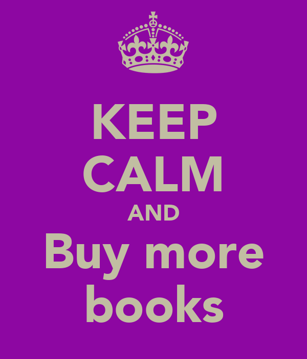KEEP CALM AND Buy more books