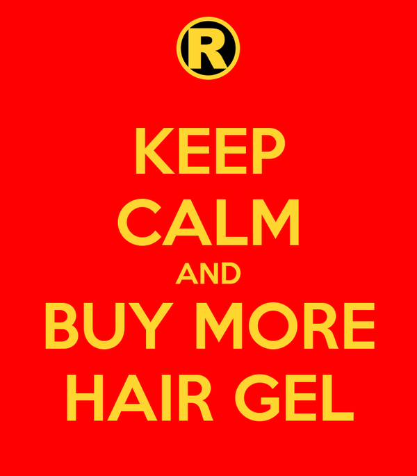 KEEP CALM AND BUY MORE HAIR GEL