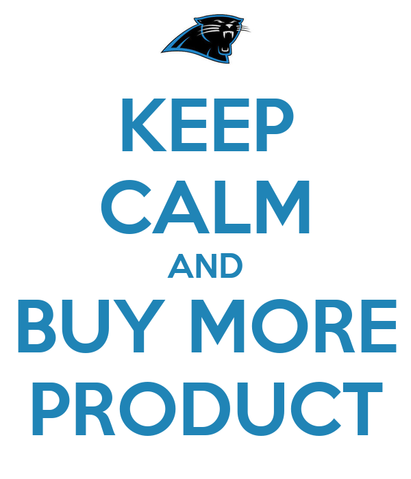 KEEP CALM AND BUY MORE PRODUCT
