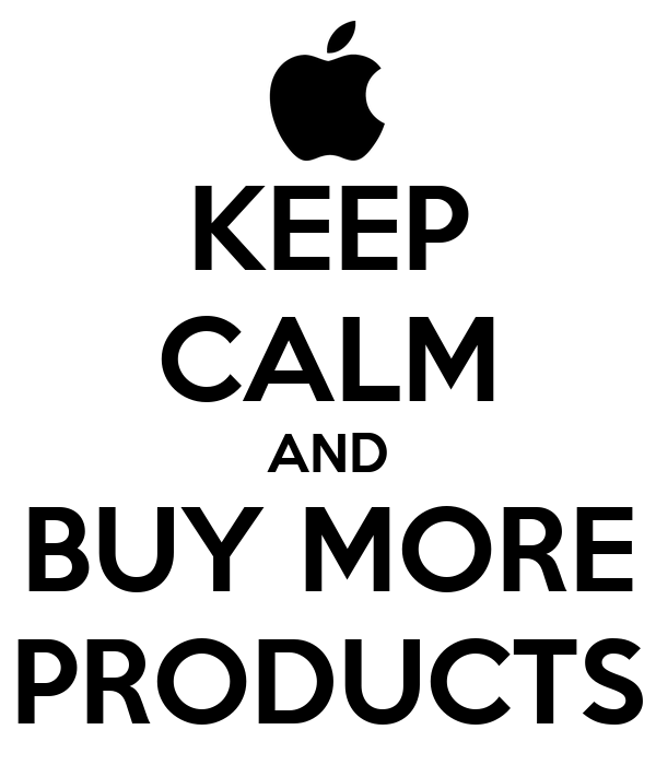 KEEP CALM AND BUY MORE PRODUCTS