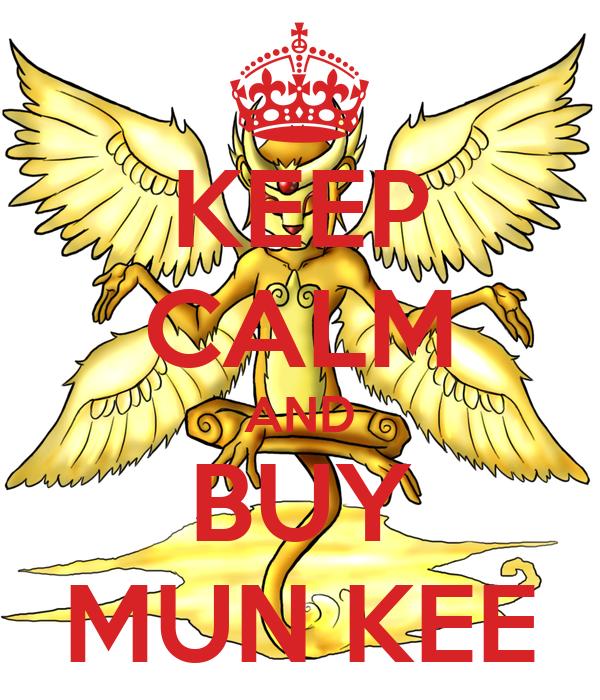 KEEP CALM AND BUY MUN KEE