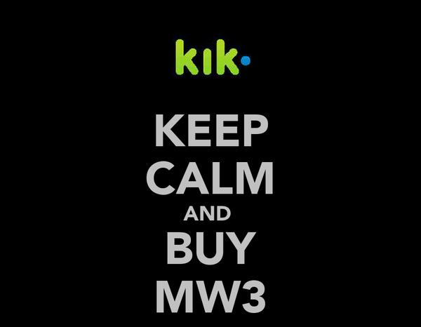 KEEP CALM AND  BUY MW3