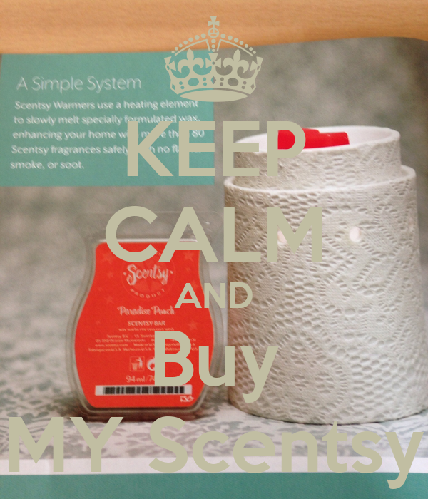KEEP CALM AND Buy MY Scentsy