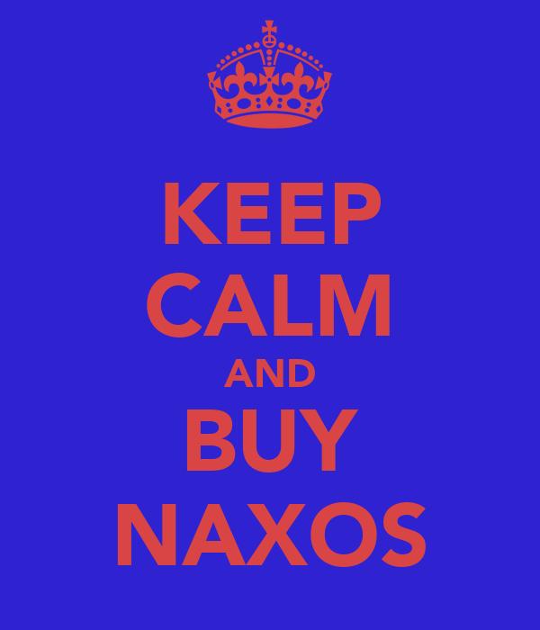 KEEP CALM AND BUY NAXOS
