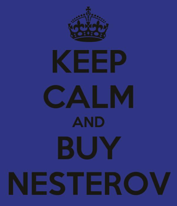 KEEP CALM AND BUY NESTEROV
