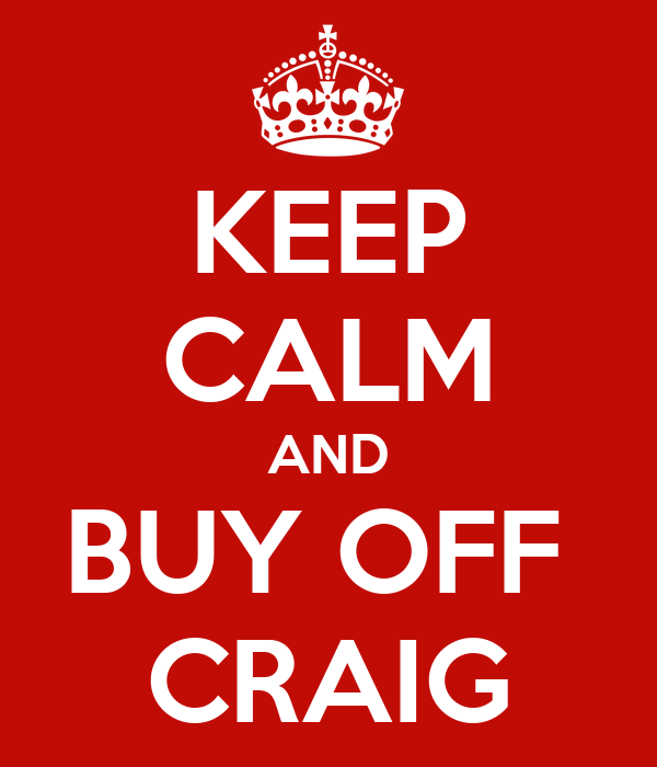 KEEP CALM AND BUY OFF  CRAIG