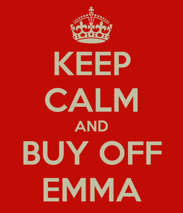 KEEP CALM AND BUY OFF EMMA