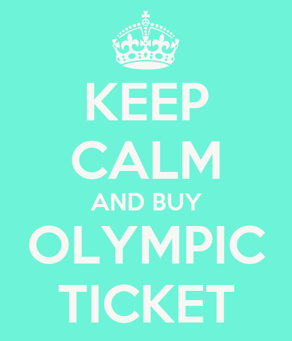 KEEP CALM AND BUY OLYMPIC TICKET