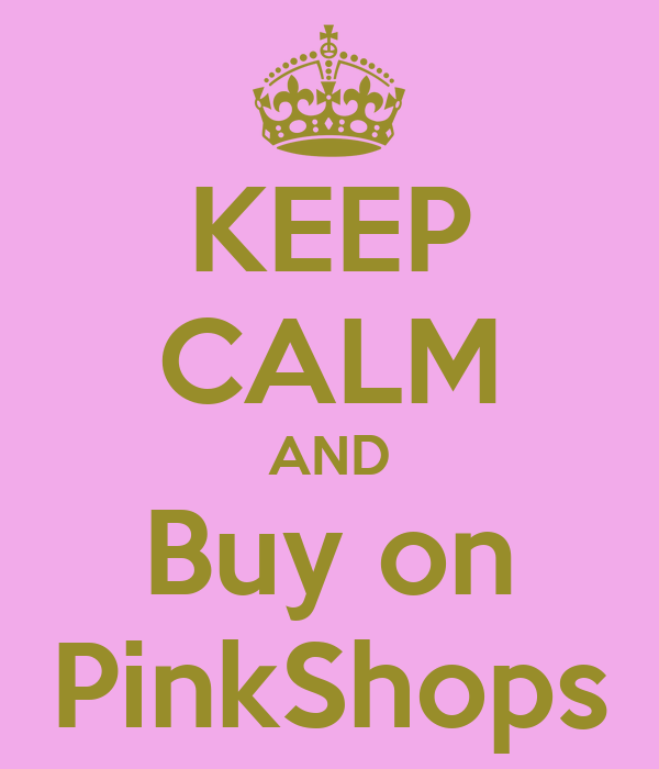 KEEP CALM AND Buy on PinkShops