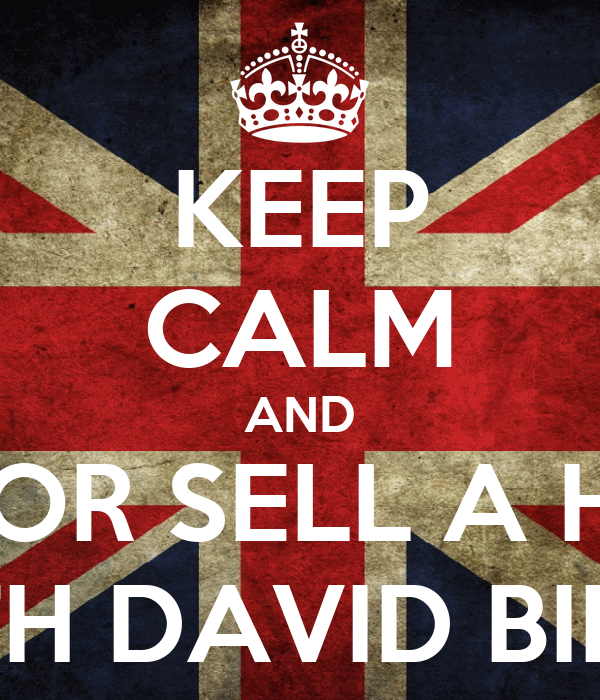 KEEP CALM AND BUY OR SELL A HOME WITH DAVID BINNS