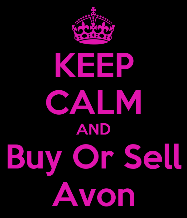 KEEP CALM AND Buy Or Sell Avon