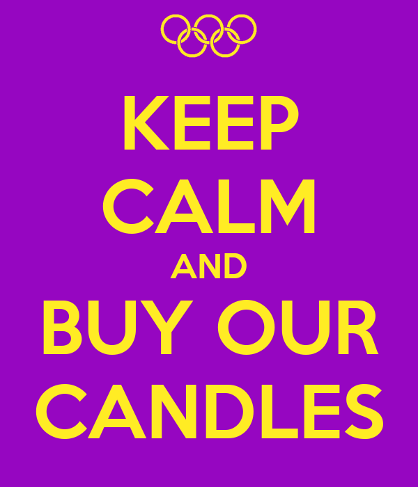 KEEP CALM AND BUY OUR CANDLES