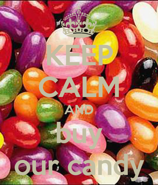 KEEP CALM AND buy our candy