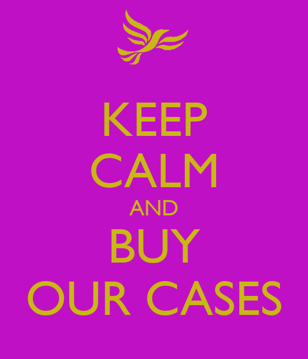 KEEP CALM AND BUY OUR CASES