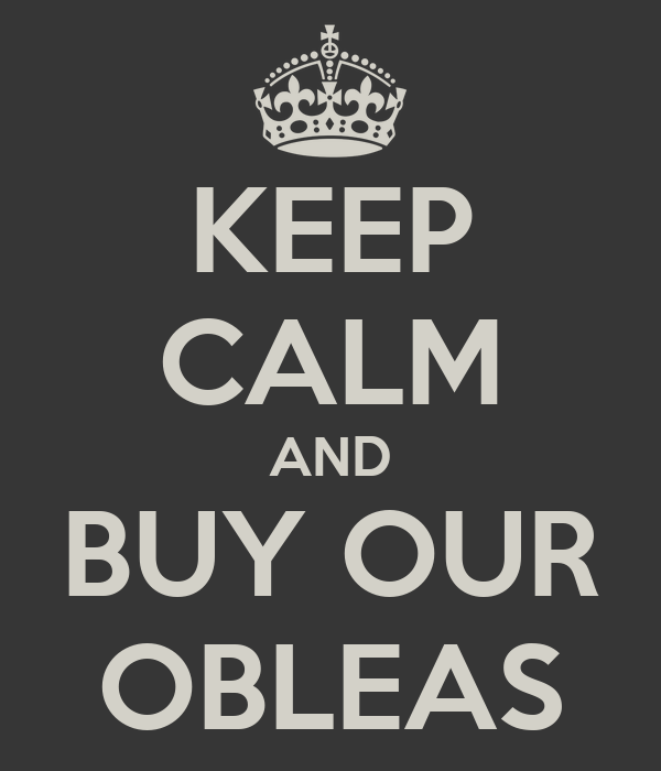 KEEP CALM AND BUY OUR OBLEAS