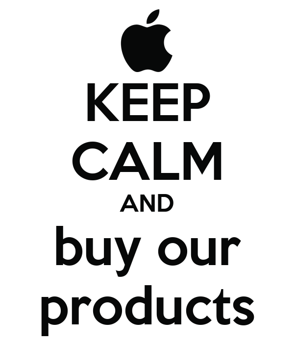 KEEP CALM AND buy our products