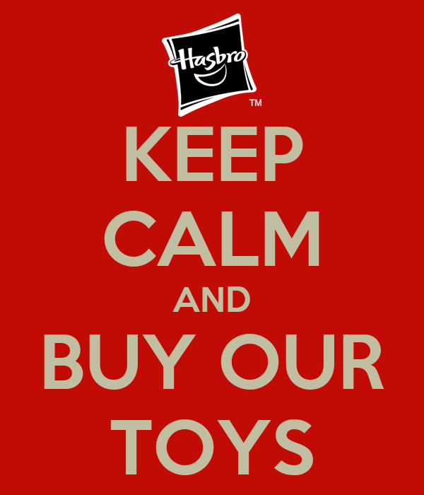 KEEP CALM AND BUY OUR TOYS